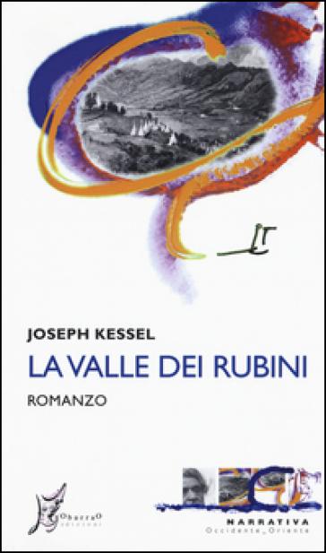 La valle dei rubini - Joseph Kessel |