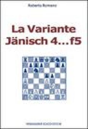La variante Janisch 4...f5 - Roberto A. Romano |