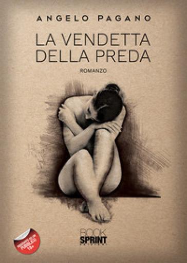 La vendetta della preda - Angelo Pagano  