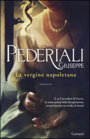 La vergine napoletana - Giuseppe Pederiali |
