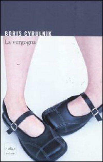 La vergogna - Boris Cyrulnik |