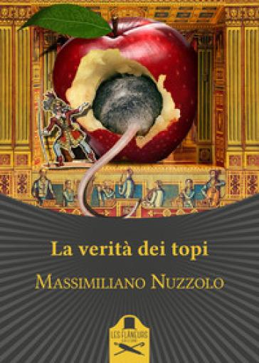 La verità dei topi - Massimiliano Nuzzolo | Rochesterscifianimecon.com