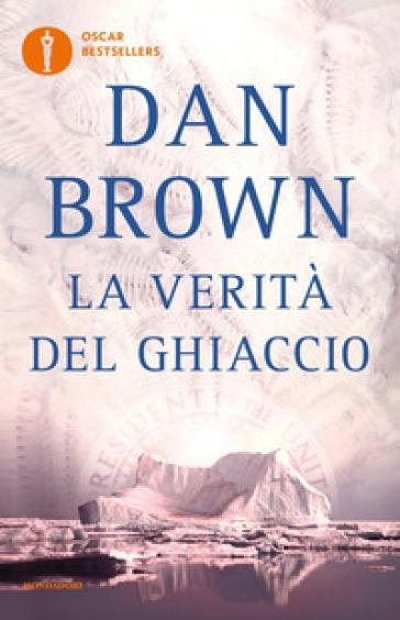 La verità del ghiaccio - Dan Brown  
