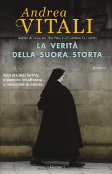La verità della suora storta - Andrea Vitali |