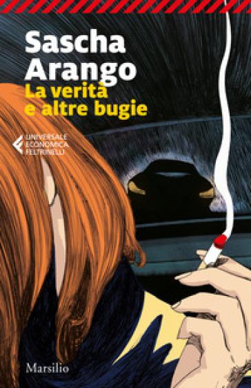 La verità e altre bugie - Sascha Arango | Jonathanterrington.com