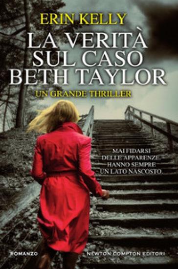 La verità sul caso Beth Taylor - Erin Kelly | Jonathanterrington.com