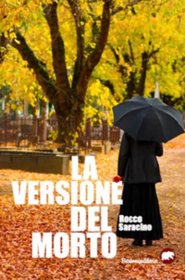 La versione del morto - Rocco Saracino  