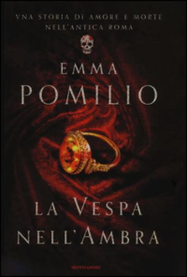 La vespa nell'ambra - Emma Pomilio |