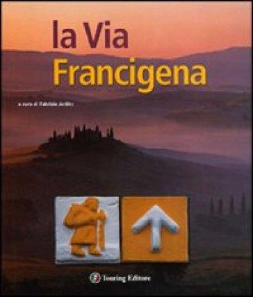 La via Francigena - F. Ardito   Rochesterscifianimecon.com