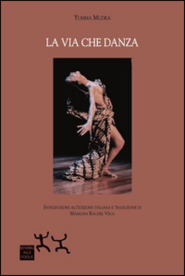 La via che danza - Yumma Mudra   Thecosgala.com
