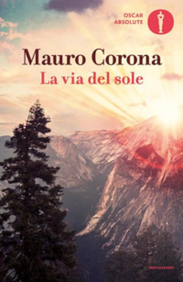 La via del sole - Mauro Corona |