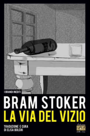 La via del vizio - Bram Stoker |