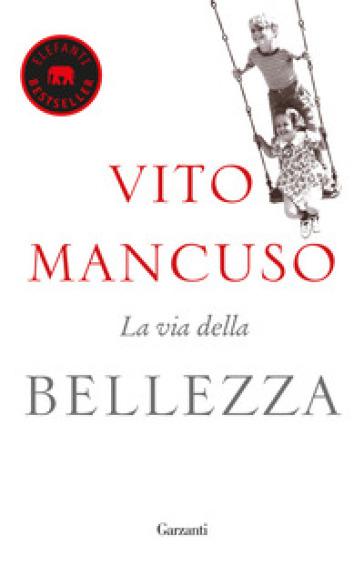 La via della bellezza - Vito Mancuso | Jonathanterrington.com