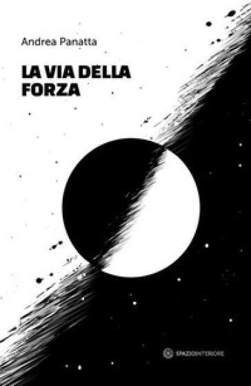La via della forza - Andrea Panatta |