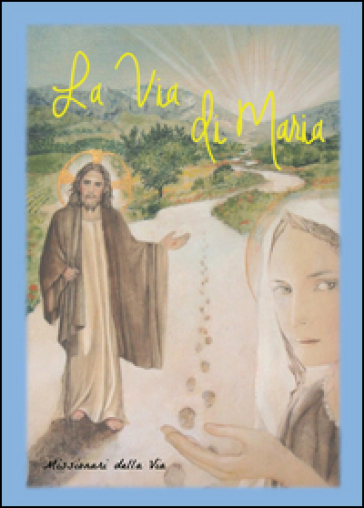 La via di Maria - Missionarie della via |