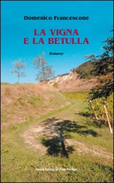 La vigna e la betulla - Domenico Francescone  