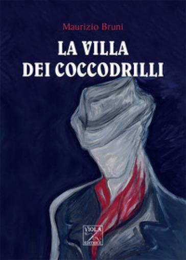 La villa dei coccodrilli - Maurizio Bruni pdf epub
