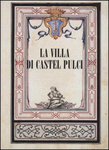 La villa di Castel Pulci - P. Ruschi |