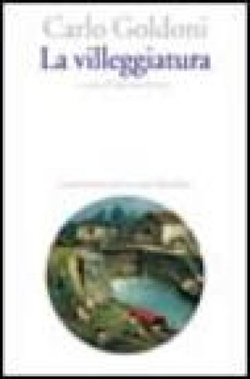 La villeggiatura - Carlo Goldoni pdf epub