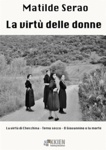 La virtù delle donne - Matilde Serao  