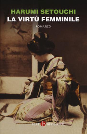 La virtù femminile - Harumi Setouchi |