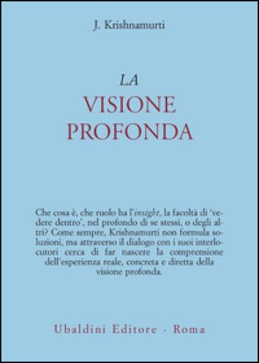 La visione profonda - Jiddu Krishnamurti |