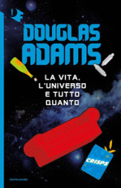 La vita, l'Universo e tutto quanto - Douglas Adams