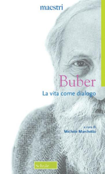 La vita come dialogo - Martin Buber | Ericsfund.org