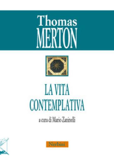 La vita contemplativa - Thomas Merton |