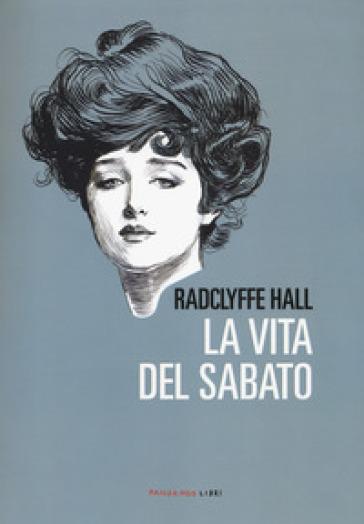 La vita del sabato - Radclyffe Hall  