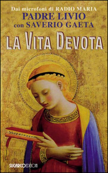 La vita devota - Livio Fanzaga | Ericsfund.org