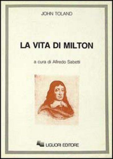 La vita di John Milton - John Toland   Rochesterscifianimecon.com