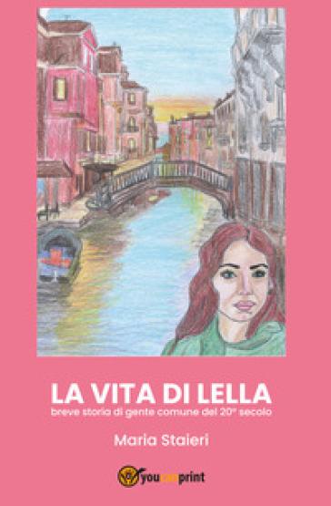 La vita di Lella - Maria Staieri |