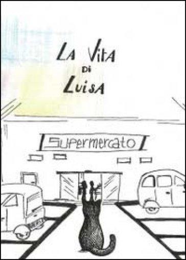 La vita di Luisa - Graziano Mazzuoli |