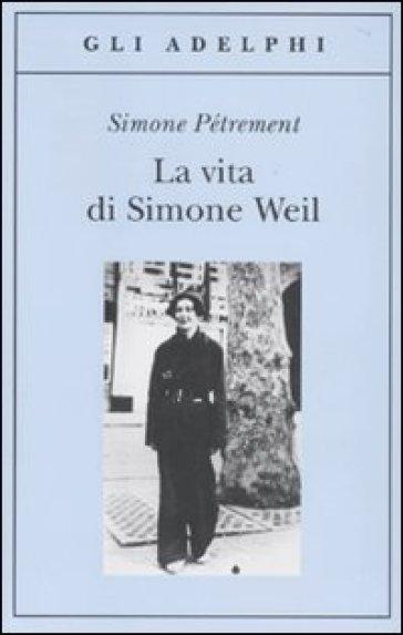 La vita di Simone Weil - Simone Pétrement pdf epub