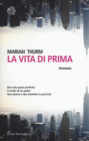 La vita di prima - Marian Thurm |