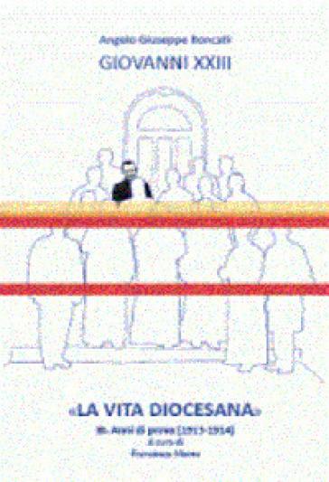 «La vita diocesana». 3: Anni di prova (1913-1914) - Giovanni XXIII |