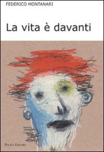 La vita è davanti - Federico Montanari |