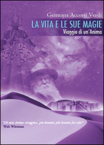 La vita e le sue magie - Germana Accorsi Verdi |