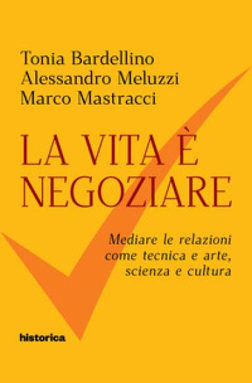 La vita è negoziare - Tonia Bardellino | Jonathanterrington.com