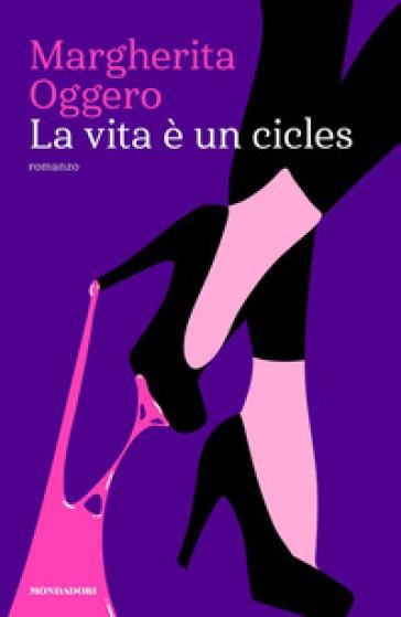 La vita è un cicles - Margherita Oggero pdf epub