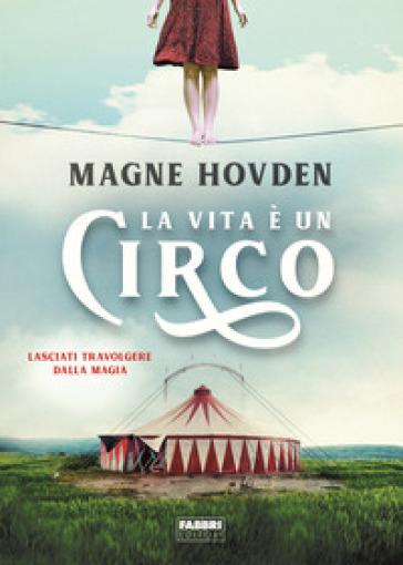 La vita è un circo - Magne Hovden | Thecosgala.com