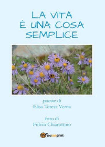 La vita è una cosa semplice - Elisa Teresa Verna | Kritjur.org