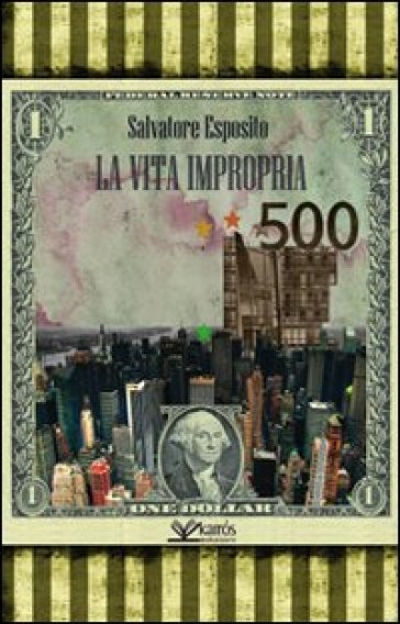 La vita impropria - Salvatore Esposito |