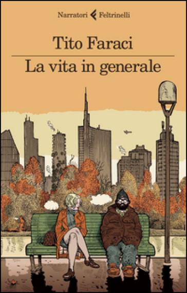 La vita in generale - Tito Faraci  