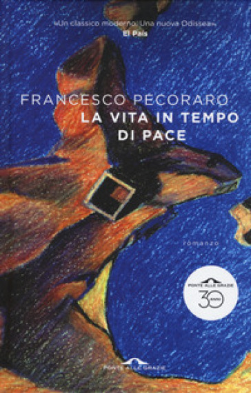 La vita in tempo di pace - Francesco Pecoraro | Rochesterscifianimecon.com