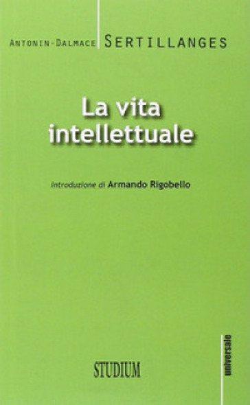 La vita intellettuale - Antonin D. Sertillanges | Thecosgala.com