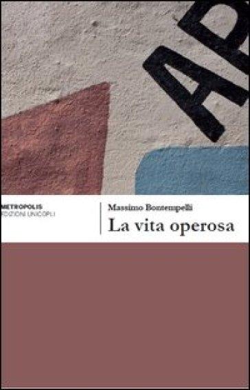 La vita operosa - Massimo Bontempelli | Kritjur.org