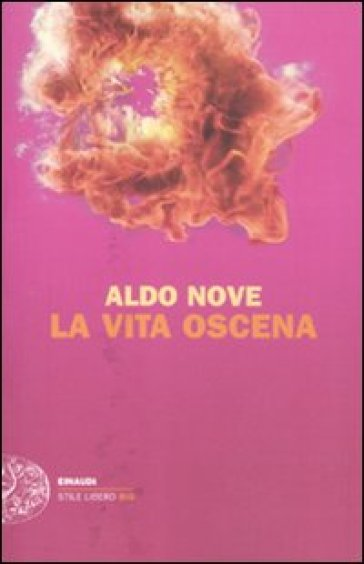 La vita oscena - Aldo Nove |