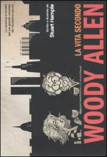 La vita secondo Woody Allen - Stuart Hample | Thecosgala.com